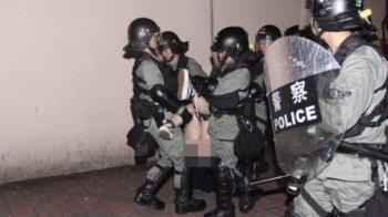 港警強硬清場!少女遭4人粗魯扛…被迫露底褲